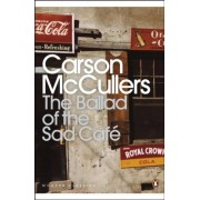 Carson McCullers The Ballad of the Sad Café: Wunderkind; The Jockey; Madame Zilensky and the King of Finland; The Sojourner; A Domestic Dilemma; A Tree, A Rock, A Cloud (Penguin Modern Classics)