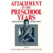 Attachment in the Preschool Years by Mark T. Greenberg