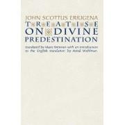 Treatise on Divine Predestination by Johannes Scottus Eriugena