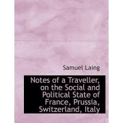 Notes of a Traveller, on the Social and Political State of France, Prussia, Switzerland, Italy by Samuel Laing