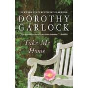 Take Me Home by Dorothy Garlock