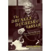 The Drunken Duchess of Vassar: Grace Harriet Macurdy, Pioneering Feminist Classical Scholar