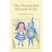 The Wonderful Wizard of Oz & Glinda of Oz by L. Frank Baum