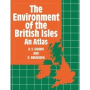 The Environment of the British Isles and Atlas by A. S. Goudie