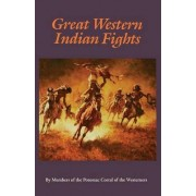 Great Western Indian Fights by Potomac Corral of the Westerners