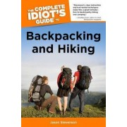 The Complete Idiot's Guide to Backpacking and Hiking by Jason Stevenson
