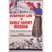 Everyday Life in Early Soviet Russia by Christina Kiaer