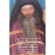 God's Revelation to the Human Heart by Seraphim Rose