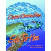 Ocean Commotion Sea Turtles by Janeen I. Mason