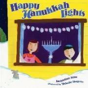 Happy Hanukkah Lights by Jacqueline Jules