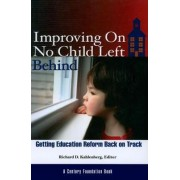 Improving on No Child Left Behind by Richard D. Kahlenberg