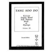 Tang Soo Do Korean Empty Hand Self Defense Book of Hyung Volume III
