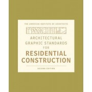 Architectural Graphic Standards for Residential Construction by American Institute of Architects