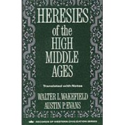Heresies of the High Middle Ages by Walter Wakefield
