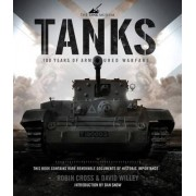 Tanks: 100 Years of Armoured Warfare by The Tank Museum