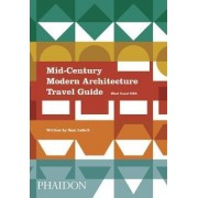 Mid-Century Modern Architecture Travel Guide: West Coast USA by Sam Lubell