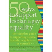 50 Ways to Support Lesbian and Gay Equality by Meredith Maran
