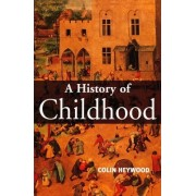 A History of Childhood by Colin Heywood