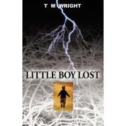 Little Boy Lost by T M Wright