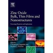 Zinc Oxide Bulk, Thin Films and Nanostructures by Professor Chennupati Jagadish