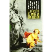 El concepto de amor en san Agustin/ The concept of love in St Augustine by Hannah Arendt