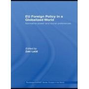 EU Foreign Policy in a Globalized World by Zaki Laidi