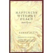Happiness without Death by Assad Ali