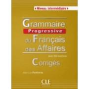 Grammaire Progressive Du Francais Des Affaires by Jean-Luc Penfornis