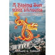 A Rising Son in the Land of Nine Dragons by Anthony G Tebbutt