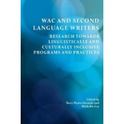 Wac and Second Language Writers by Professor Terry Myers Zawacki