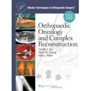Master Techniques in Orthopaedic Surgery: Orthopaedic Oncology and Complex Reconstruction by Franklin H. Sim