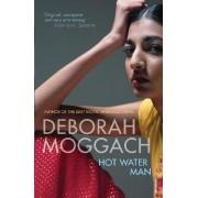 Hot Water Man by Deborah Moggach
