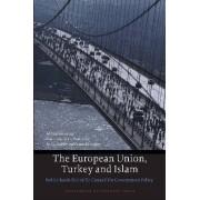 The European Union,Turkey and Islam by Wetenschappelijke Raad voor het Regeringsbeleid