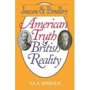 James and Bradley: American Truth and British Reality by T.L.S. Sprigge