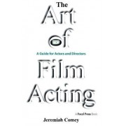 The Art of Film Acting by Jeremiah Comey