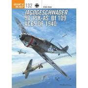 Jagdgeschwader 53 'Pik-AS' Bf 109 Aces of 1940 by Chris Goss