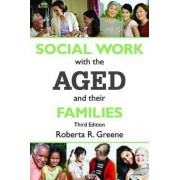 Social Work with the Aged and Their Families by Roberta R. Greene