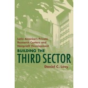 Building the Third Sector by Daniel C. Levy