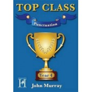 Murray, J: Top Class - Punctuation Year 4