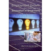 Employment Growth from Public Support of Innovation in Small Firms by Professor of Economics Albert N Link