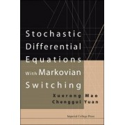 Stochastic Differential Equations with Markovian Switching by Chenggui Yuan