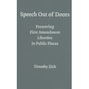 Speech Out of Doors by Timothy Zick