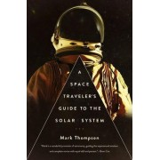 A Space Traveler's Guide to the Solar System by Former Professor of Law and Senior Pro-Vice Chancellor Mark Thompson