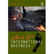 Ethics for International Business by John Kline