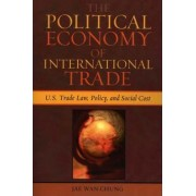 The Political Economy of International Trade by Jae Wan Chung