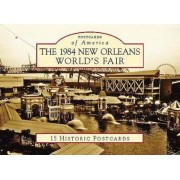 The 1984 New Orleans World's Fair by Bill Cotter