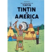 The Adventures of Tintin: Tintin in America by Herge Herge