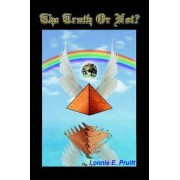 The Truth or Not? by Lonnie E Pruitt