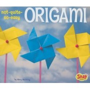Not-Quite-So-Easy Origami by Mary Meinking