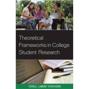 Theoretical Frameworks in College Student Research by Terrell Lamont Strayhorn